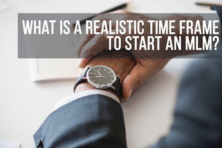 What is a Realistic Timeframe to Start an MLM